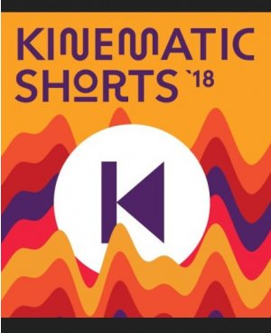 Kinematic Shorts 2018